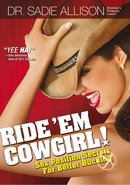 Ride Em Cowgirl Sex Position Secrets For Better Bucking...